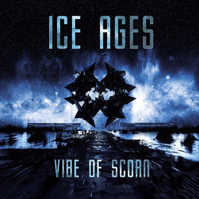 Ice Ages - Vibe Of Scorn - Ice Ages - Vibe Of Scorn