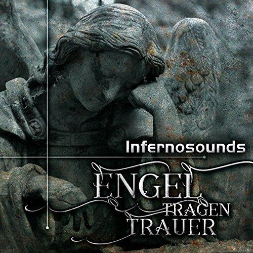 Infernosounds - Engel Tragen Trauer - Infernosounds - Engel Tragen Trauer