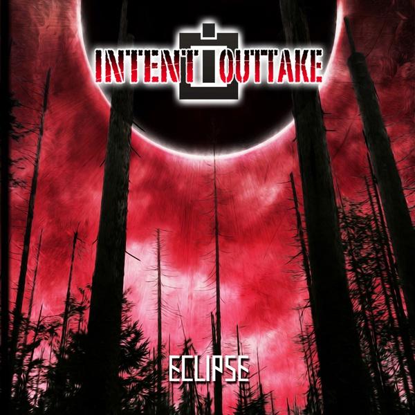 Intent:Outtake - Eclipse - Intent:Outtake - Eclipse