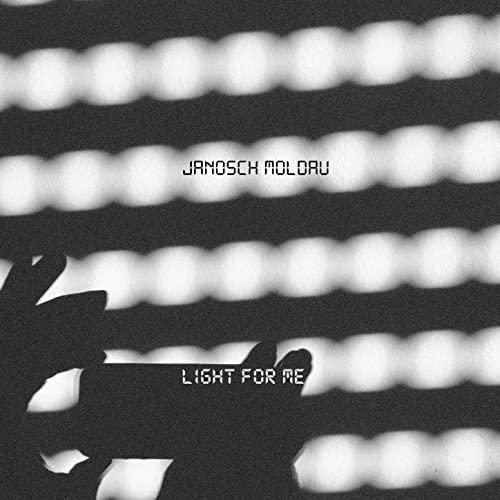 Janosch Moldau - Light for me - Janosch Moldau - Light for me