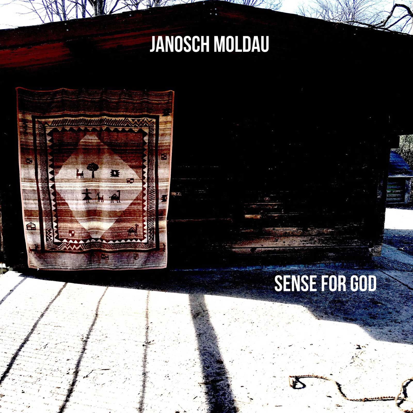 Janosch Moldau – Sense For God - Janosch Moldau – Sense For God
