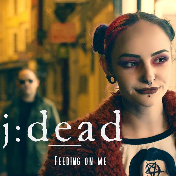 J:Dead – Feeding On Me - J:Dead – Feeding On Me