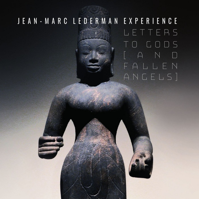 Jean-Marc Lederman Experience - Letters To Gods (And Fallen Angels) - Jean-Marc Lederman Experience - Letters To Gods (And Fallen Angels)