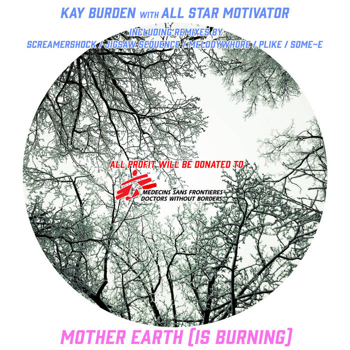 Kay Burden with All Star Motivator - Mother Earth (Is Burning) - Kay Burden with All Star Motivator - Mother Earth (Is Burning)