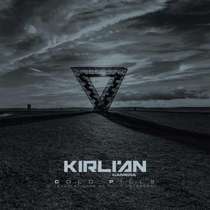 Kirlian Camera - Cold Pills (Scarlet Gate of Toxic Daybreak) - Kirlian Camera - Cold Pills (Scarlet Gate of Toxic Daybreak)