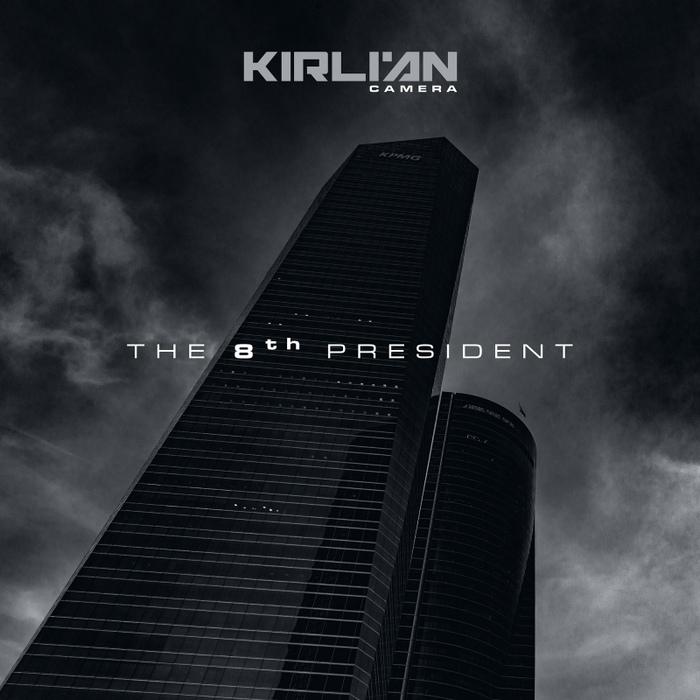 Kirlian Camera - The 8th President - Kirlian Camera - The 8th President