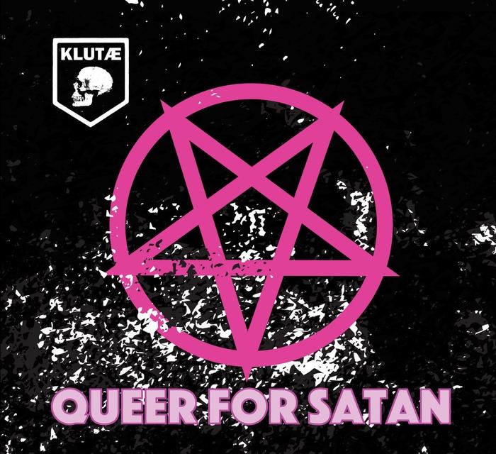 Klutae - Queer For Satan - Klutae - Queer For Satan