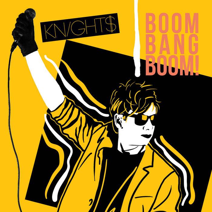 Knight$ - Boom Bang Boom! - Knight$ - Boom Bang Boom!