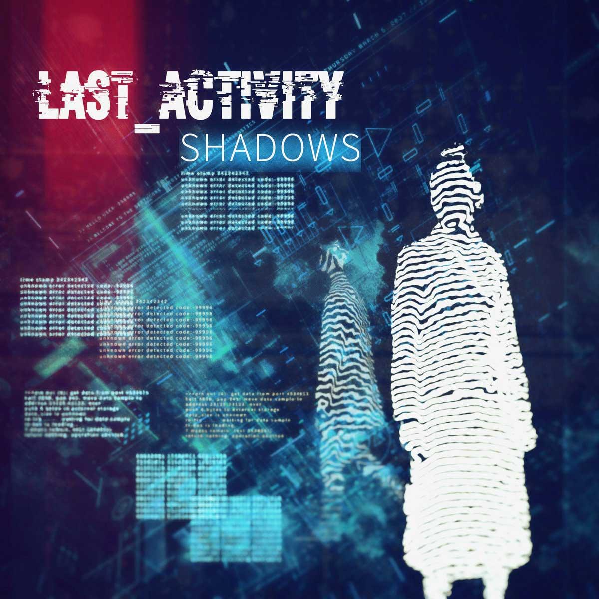 Last Activity - Shadows - Last Activity - Shadows