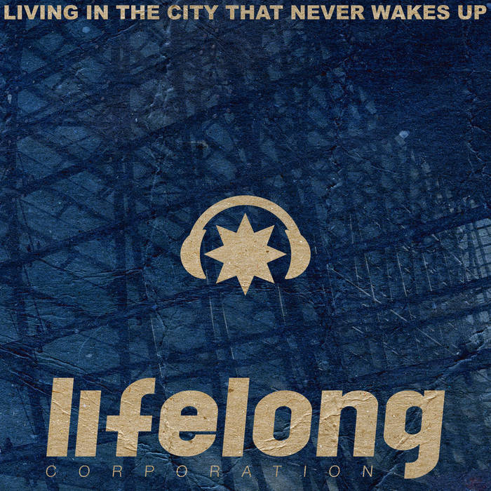 Lifelong Corporation - Living In The City That Never Wakes Up - Lifelong Corporation - Living In The City That Never Wakes Up