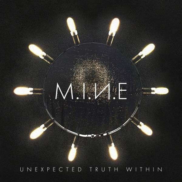 M.I.N.E - Unexpected Truth Within - M.I.N.E - Unexpected Truth Within