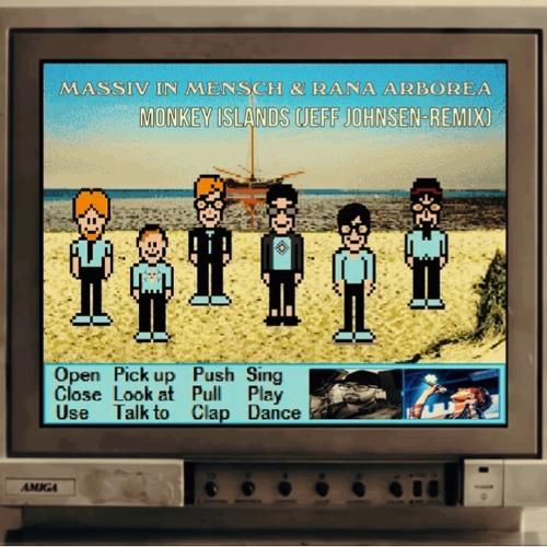 Massiv in Mensch feat. Rana Arborea - Monkey Islands (Jeff Johnsen-Remix) - Massiv in Mensch feat. Rana Arborea - Monkey Islands (Jeff Johnsen-Remix)