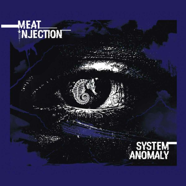Meat Injection – System Anomaly - Meat Injection – System Anomaly