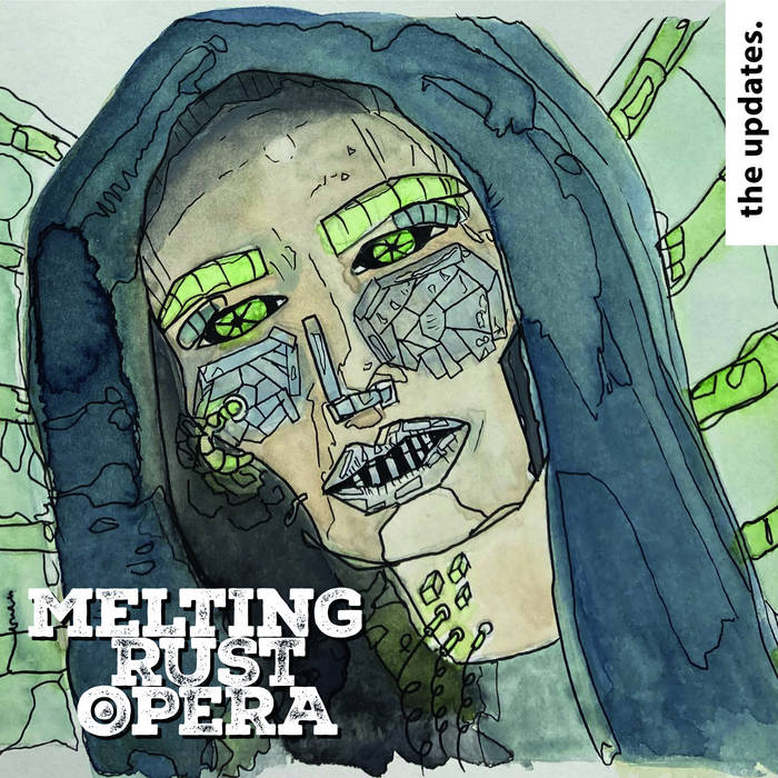 Melting Rust Opera - The Updates (Gothsicles Remix) - Melting Rust Opera - The Updates