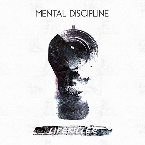Mental Discipline - Lifekiller - Mental Discipline - Lifekiller