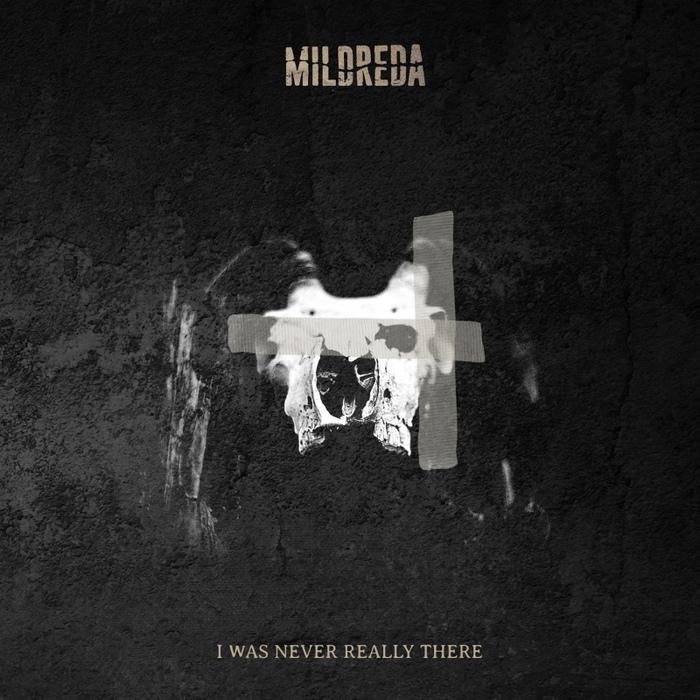 Mildreda - I Was Never Really There - Mildreda - I Was Never Really There