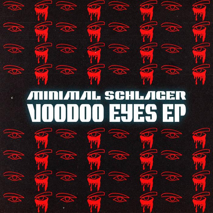 Minimal Schlager - Voodoo Eyes - Minimal Schlager - Voodoo Eyes