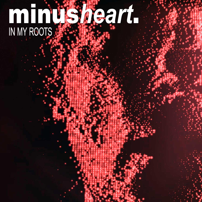 Minusheart - In My Roots - Minusheart - In My Roots