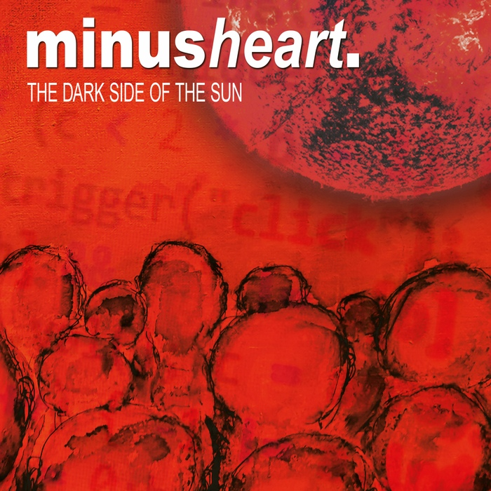 Minusheart - The Dark Side Of The Sun - Minusheart - The Dark Side Of The Sun
