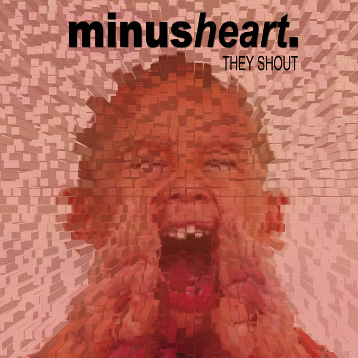 Minusheart - They Shout - Minusheart - They Shout