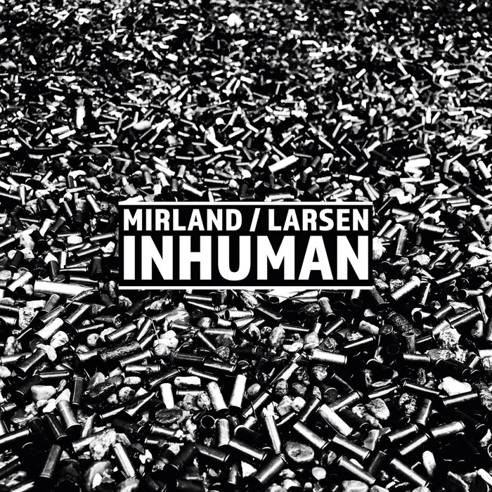Mirland/Larsen - Inhuman - Mirland/Larsen - Inhuman