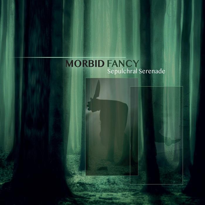 Morbid Fancy - Sepulchral Serenade - Morbid Fancy - Sepulchral Serenade