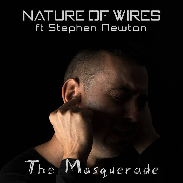 Nature of Wires – The Masquerade (ft Stephen Newton) - Nature of Wires – The Masquerade (ft Stephen Newton)