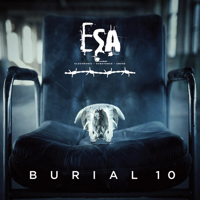 ESA (Electronic Substance Abuse) - Burial 10 - Negative Gain Productions