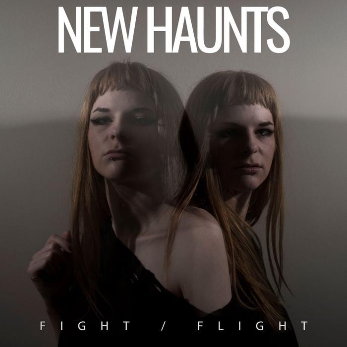 New Haunts - Fight / Flight - New Haunts - Fight / Flight