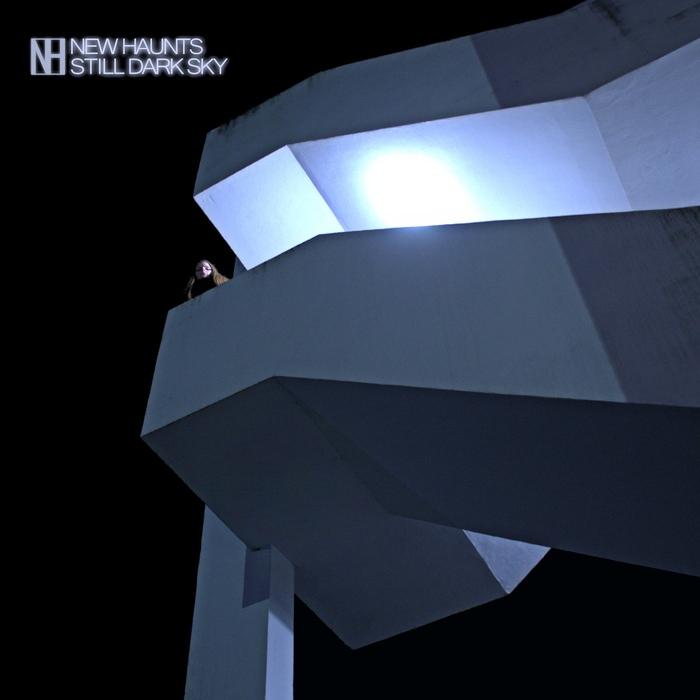New Haunts - Still Dark Sky - New Haunts - Still Dark Sky