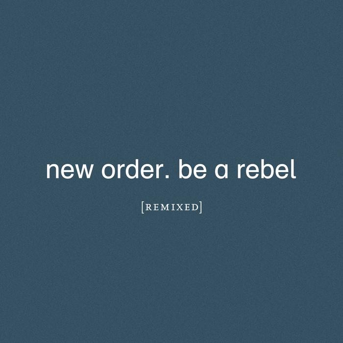 New Order - Be A Rebel - New Order - Be A Rebel
