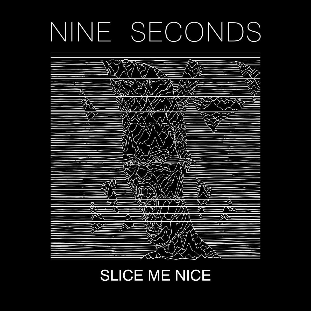 Nine Seconds - Slice Me Nice - Nine Seconds - Slice Me Nice