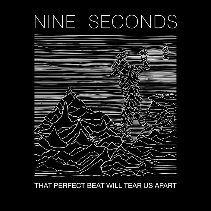 Nine Seconds - That Perfect Beat Will Tear Us Apart - Nine Seconds - That Perfect Beat Will Tear Us Apart