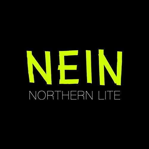 Northern Lite - Ich fürchte nein - Northern Lite - Ich fürchte nein
