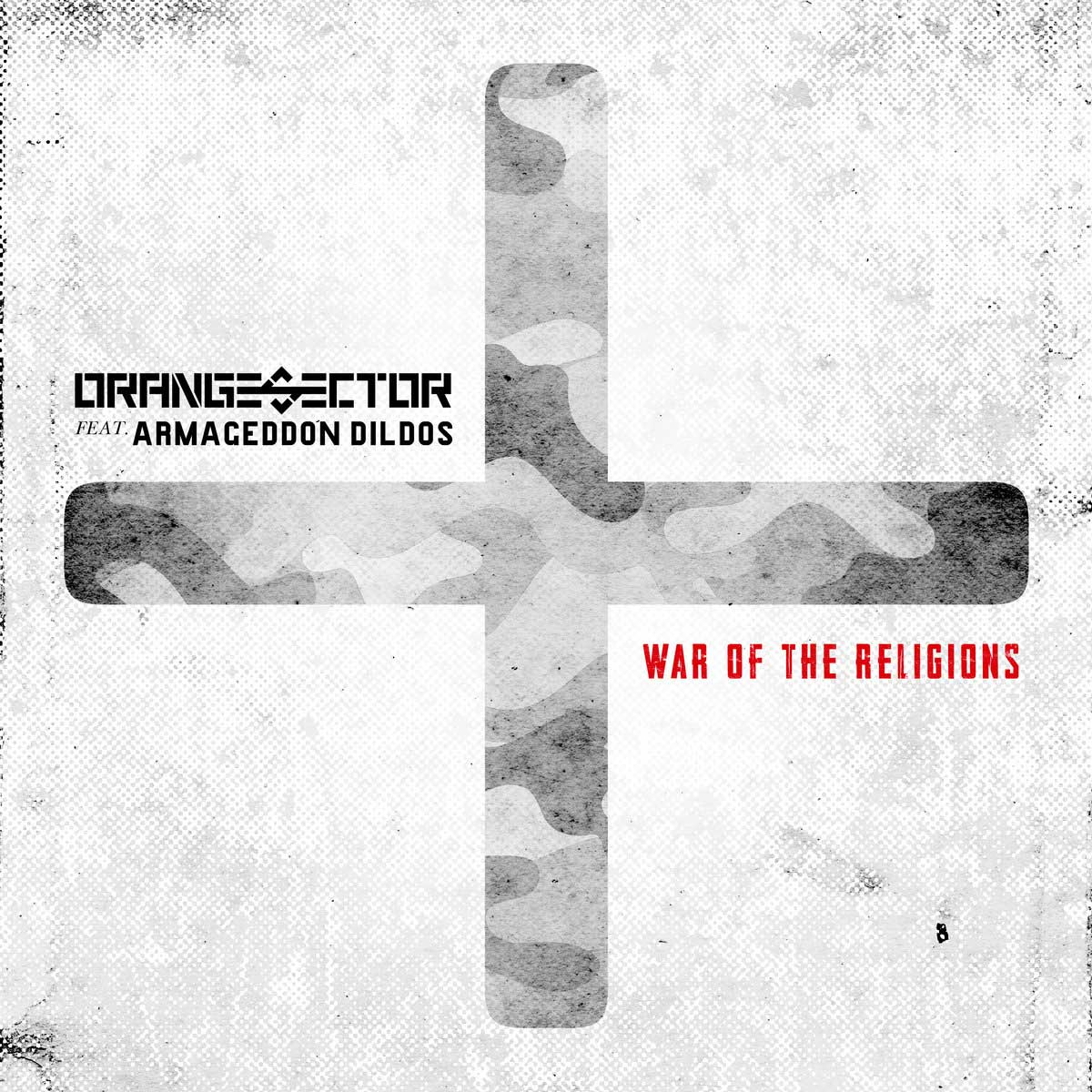 Orange Sector - War Of The Religions (feat. Armageddon Dildos) - Orange Sector - War Of The Religions (feat. Armageddon Dildos)