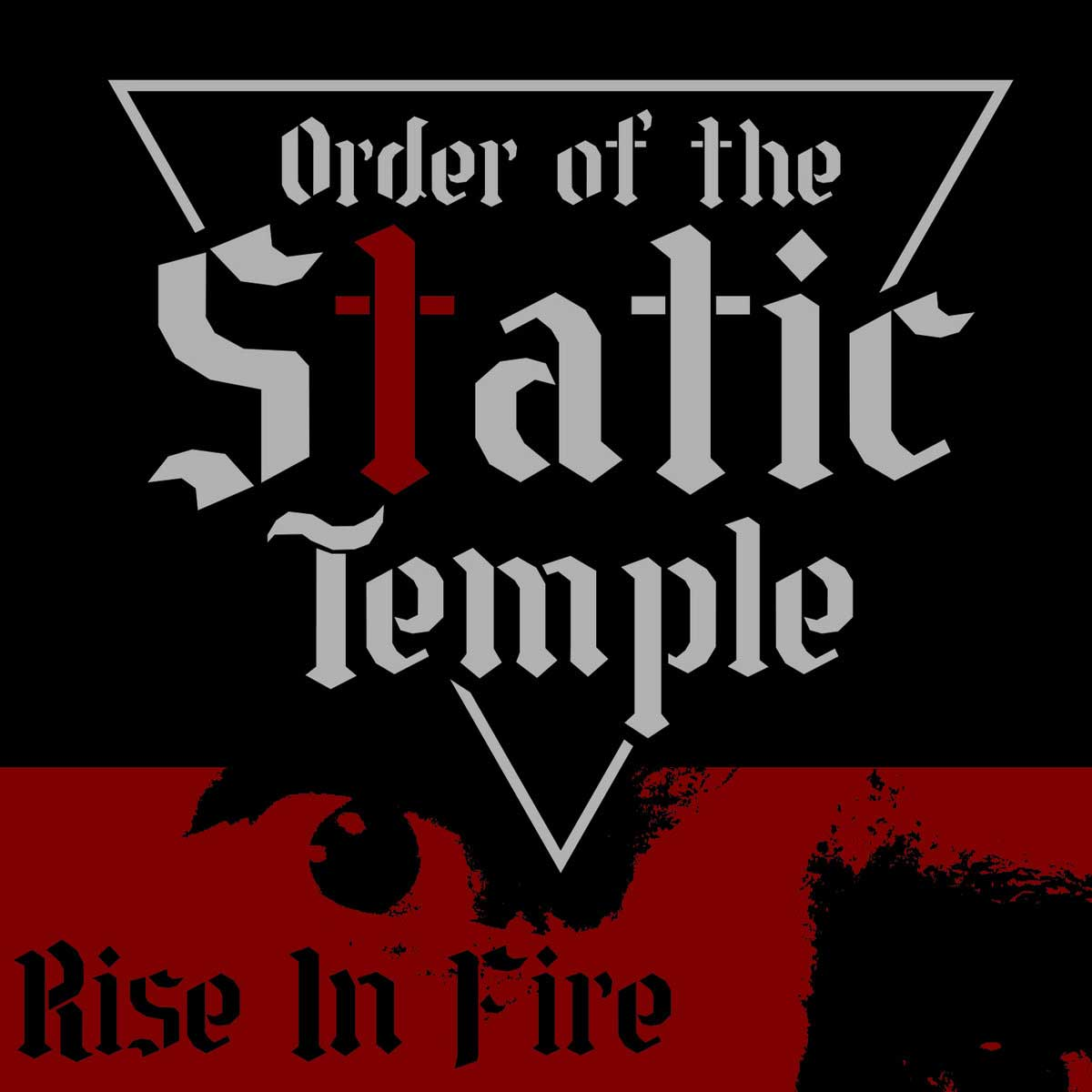 Order of the Static Temple – Rise In Fire - Order of the Static Temple – Rise In Fire