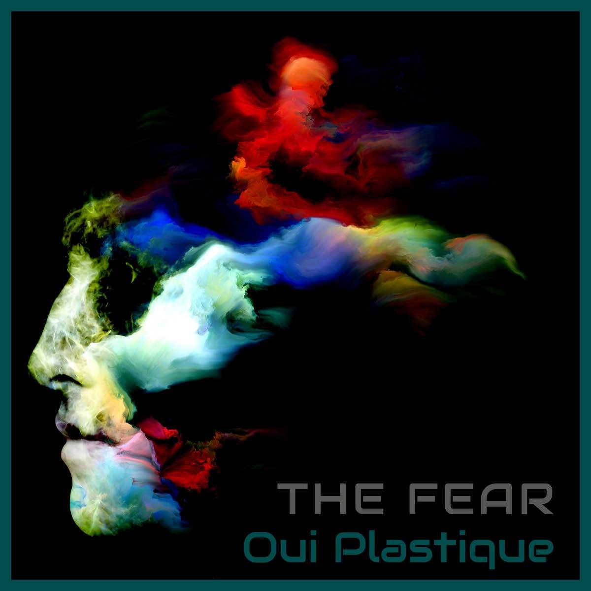 Oui Plastique - The Fear - Oui Plastique - The Fear