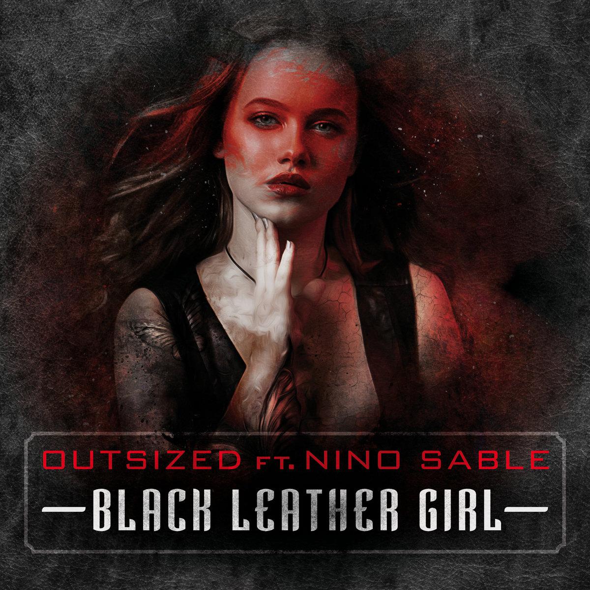 Outsized Feat. Nino Sable - BlackLeatherGirl - Outsized Feat. Nino Sable - BlackLeatherGirl
