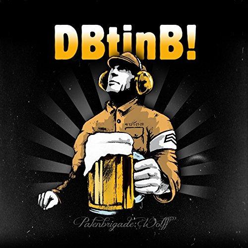 Patenbrigade: Wolff - Der Brigadier trinkt immer noch Bier - Patenbrigade: Wolff - Der Brigadier trinkt immer noch Bier