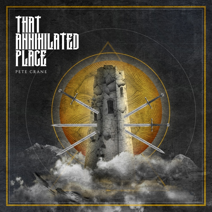 Pete Crane - That Annihilated Place - Pete Crane - That Annihilated Place