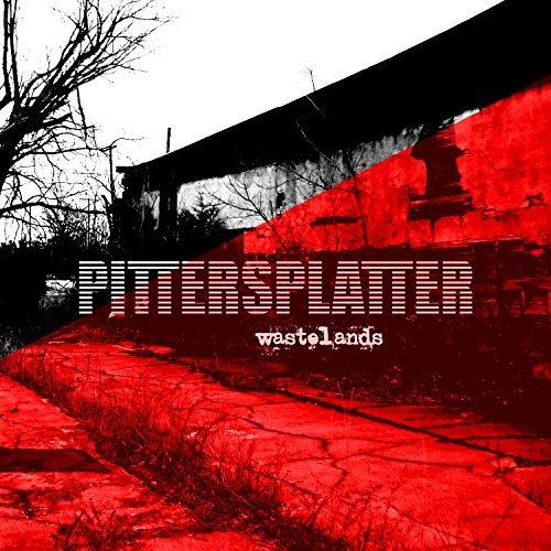 Pittersplatter - Wastelands - Pittersplatter - Wastelands
