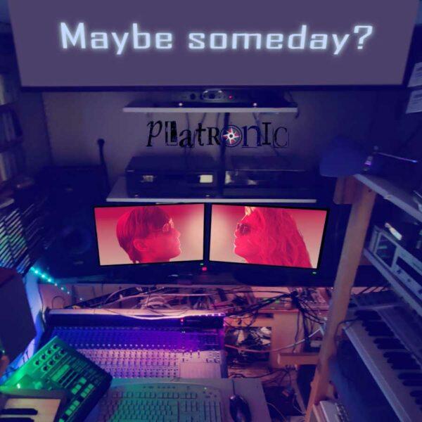 Platronic – Maybe someday - Platronic – Maybe someday