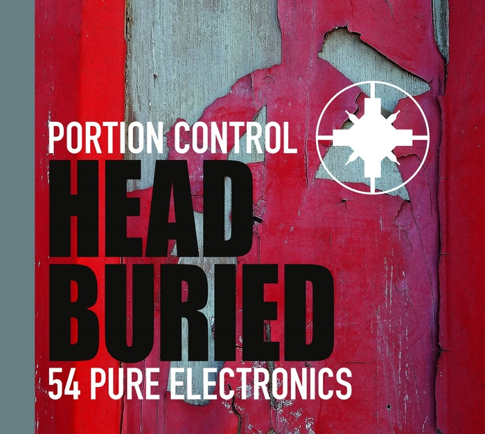 Portion Control - Head Buried - 54 Pure Electronics - Portion Control - Head Buried - 54 Pure Electronics