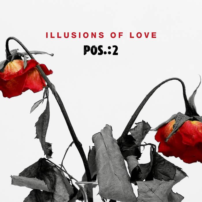 POS.:2 - Illusions Of Love - POS.:2 - Illusions Of Love