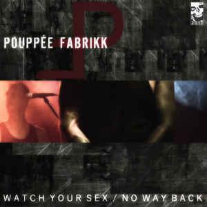 Pouppée Fabrikk - Watch your sex - Pouppée Fabrikk - Watch your sex