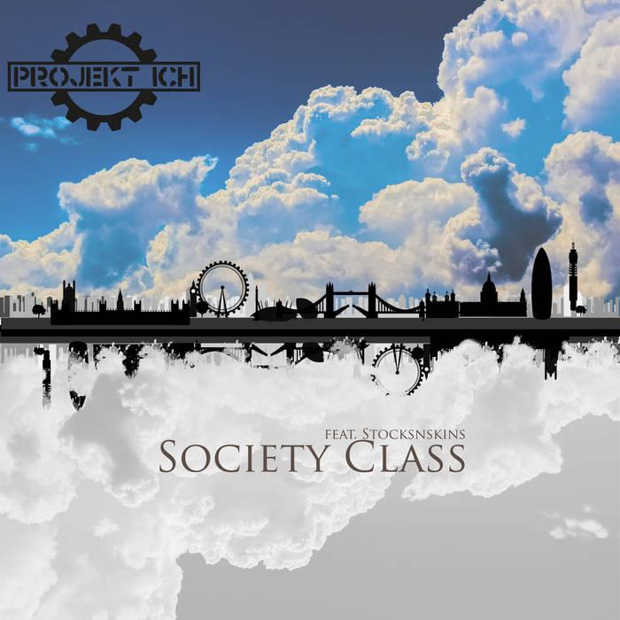 Projekt Ich feat. Stocksnskins - Society Class - Projekt Ich feat. Stocksnskins - Society Class