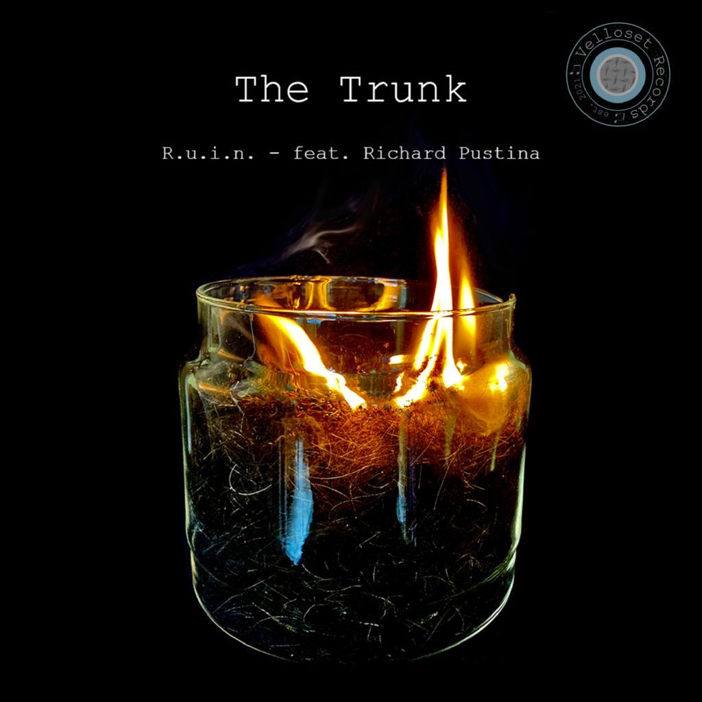 R.U.I.N. feat. Richard Pustina - The Trunk - R.U.I.N. feat. Richard Pustina - The Trunk