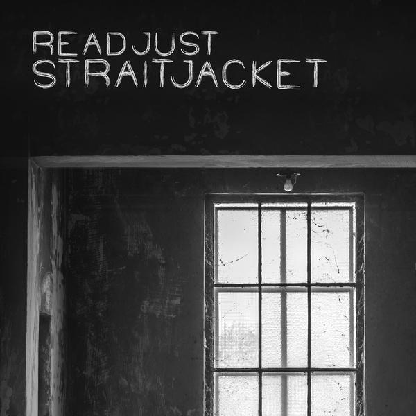 reADJUST - Straitjacket - reADJUST - Straitjacket