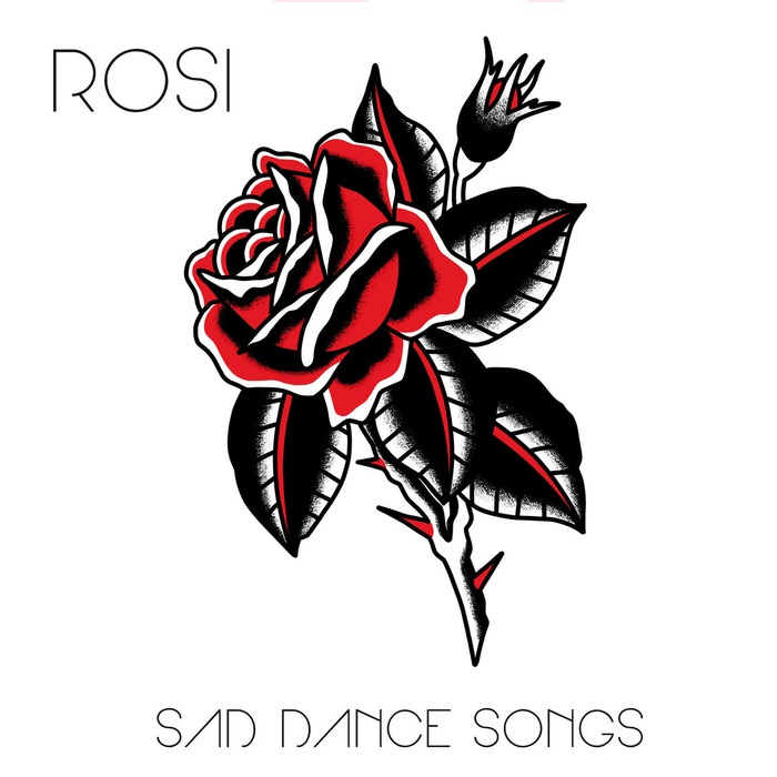 ROSI - Sad Dance Songs - ROSI - Sad Dance Songs