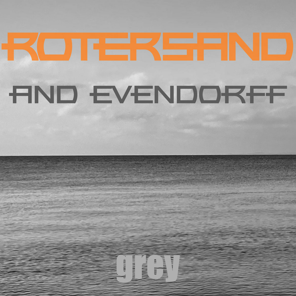 Rotersand and Evendorff - grey - Rotersand and Evendorff - grey